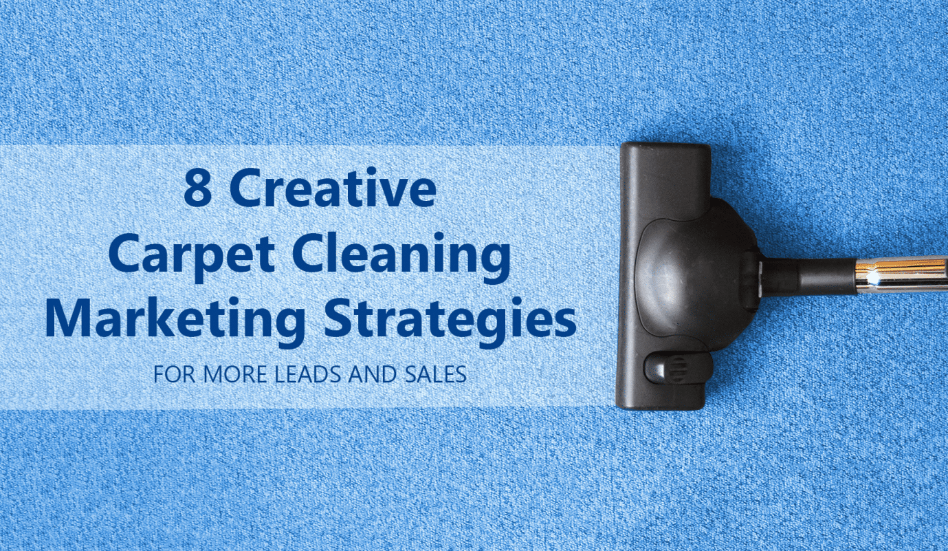 Carpet Cleaning Marketing Strategies